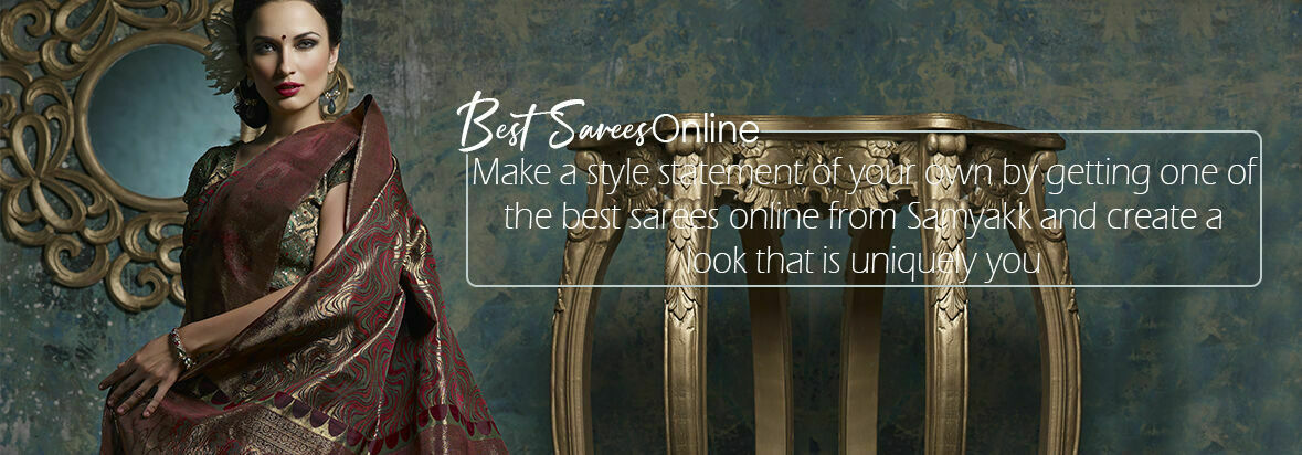 Make a style statement of your own by getting one of the best sarees online from Samyakk and create a look that is uniquely you.